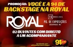 Banner: Promocão: Você e a 94 de Backstage na Royal